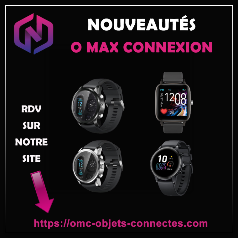O Max Connexion, montres connectées, digital media